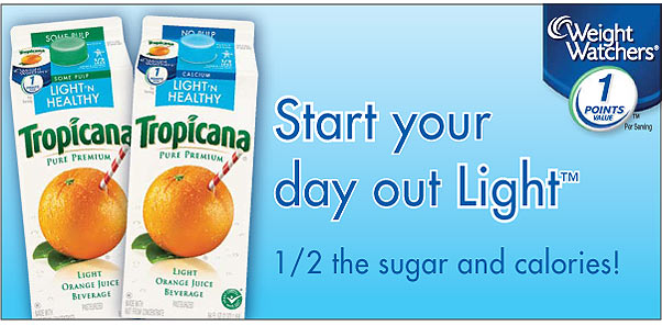 Start your day out Light with Tropicana Orange Juice