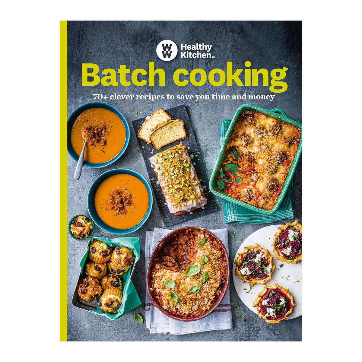 WW Batch Cooking Cookbook, 70 clever get-ahead recipes, prepping meals and snacks, save you time and money, homecooked meals